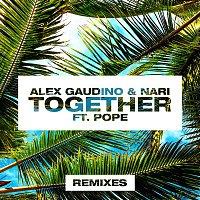 Alex Gaudino, Nari, Pope – Together (Remixes)