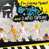 Brazilian Girls, David Byrne – I'm Losing Myself