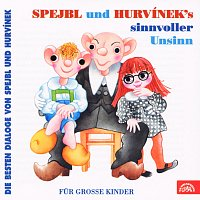 Divadlo Spejbla a Hurvínka – Spejbl und Hurvinek's Sinnvoller Unsinn - Die besten Dialoge von Spejbl und Hurvínek MP3