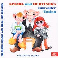 Divadlo Spejbla a Hurvínka – Spejbl und Hurvinek's Sinnvoller Unsinn - Die besten Dialoge von Spejbl und Hurvínek