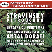 London Symphony Orchestra, Minneapolis Symphony Orchestra, Antal Dorati – Stravinsky: Petrouchka; The Rite of Spring; 4 Etudes