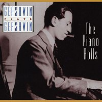 George Gershwin, Artis Wodehouse – Gershwin Plays Gershwin: The Piano Rolls