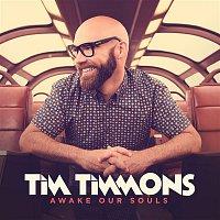 Tim Timmons – Awake Our Souls