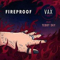 VAX, Teddy Sky – Fireproof