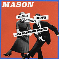 Dance, Shake, Move (Tim Baresko Remix)