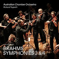 Australian Chamber Orchestra, Richard Tognetti – Brahms: Symphonies 3 and 4