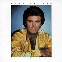 Rick Nelson – Playing To Win