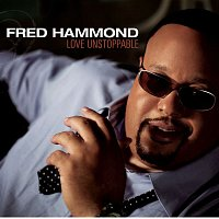 Fred Hammond – Love Unstoppable