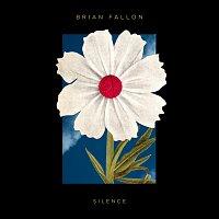Brian Fallon – Silence