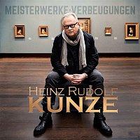 Heinz Rudolf Kunze – MEISTERWERKE:VERBEUGUNGEN