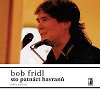 Bob Frídl – Sto patnáct havranů /Unplugged/