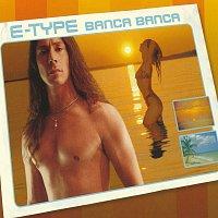 E-Type – Banca Banca