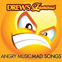 The Hit Crew – Drew's Famous Angry Music: Mad Songs