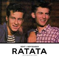 Ratata – Sent i september