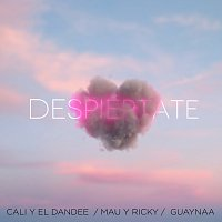 Cali Y El Dandee, Mau y Ricky, Guaynaa – Despiértate