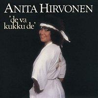 Anita Hirvonen – De Va Kukku De