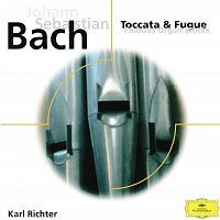 Karl Richter – Johann Sebastian Bach: Toccata & Fugue; Famous Organ Works