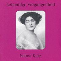 Selma Kurz – Lebendige Vergangenheit - Selma Kurz