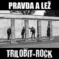 Trilobit-Rock – Pravda a lež