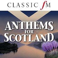 Různí interpreti – Anthems For Scotland (By Classic FM)