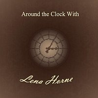 Lena Horne – Around the Clock With