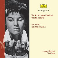 Irmgard Seefried, Erik Werba – The Art Of Irmgard Seefried – Volume 8: Wolf & Strauss Lieder