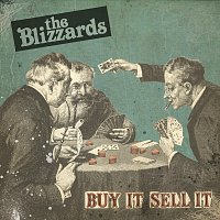 The Blizzards – Buy It Sell It [Radio Edit]
