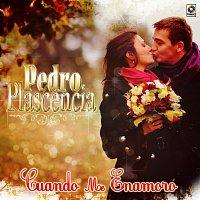 Pedro Plascencia – Cuando Me Enamoro
