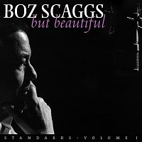 Boz Scaggs – But Beautiful - Standards: Volume I
