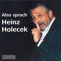 Heinz Holecek – Also sprach Heinz Holecek