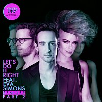 The Young Professionals, Eva Simons – Let's Do It Right [The Remixes Part 2]