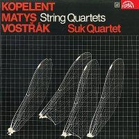 Sukovo kvarteto – Smyčcové kvartety (Kopelent, Matys, Vostřák)