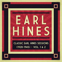 Earl Hines & his Orchestra – Classic Earl Hines Sessions (1928-1945) - Vol. 1 & 2