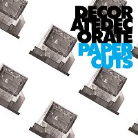 Decorate Decorate – Paper Cuts [Radio Edit]