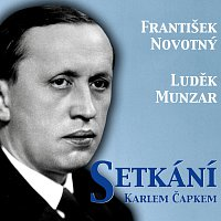 František Novotný, Luděk Munzar – Setkání s Karlem Čapkem