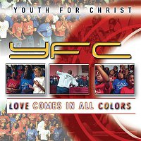 Youth For Christ – Love Comes In All Colors (Live)