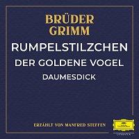 Deutsche Grammophon Literatur, Bruder Grimm, Manfred Steffen – Rumpelstilzchen / Der goldene Vogel / Daumesdick