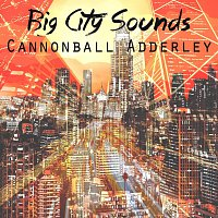 Cannonball Adderley – Big City Sounds