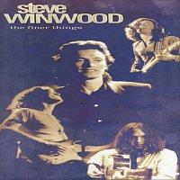 Steve Winwood – The Finer Things
