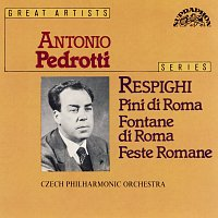 Česká filharmonie/Antonio Pedrotti – Respighi: Římské pinie, Římské fontány, Římské slavnosti