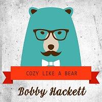 Bobby Hackett – Cozy Like A Bear