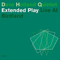 Dave Holland Quintet – Extended Play [Live At Birdland]