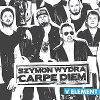 Szymon Wydra, Carpe Diem – V Element