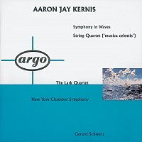The Lark Quartet, New York Chamber Symphony, Gerard Schwarz – Kernis: Symphony In Waves; String Quartet 'Musica Celestis'