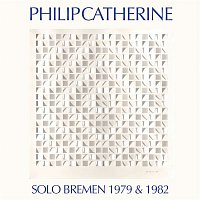 Philip Catherine – Solo Bremen 1979 & 1982