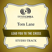 Tom Lane – Lead You To The Cross