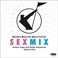 Frankie Goes To Hollywood – Sex Mix - Archive Tapes and Studio Adventures, Vol. 1