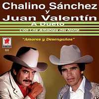 Chalino Sanchez, Juan Valentin, Los Amables Del Norte – A Dueto: Amores Y Desenganos