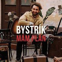 Bystrík – Mám plán