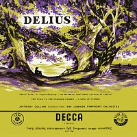 London Symphony Orchestra, Anthony Collins – Delius: The Walk to the Paradise Garden; A Song of Summer; Brigg Fair; On Hearing the First Cuckoo in Spring; Paris [Anthony Collins Complete Decca Recordings, Vol. 12]